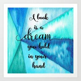 Gaiman quote - A book is a Dream Art Print