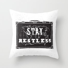 Stay Restless... Throw Pillow