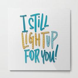 Light Up For You Metal Print