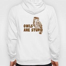 Owls Are Stupid Hoody