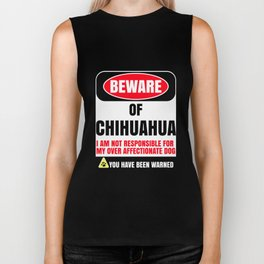 Beware Of Chihuahua I Am Not Responsible For My Over Affectionate Dog You Have Been Warned Biker Tank