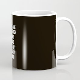 Quote Coffee Mug