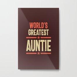 World's Greatest Auntie - Grandma Gift Metal Print