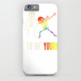 Dare To Be Yourself Shirt  Cute LGBT Pride T-shirt Gift iPhone Case