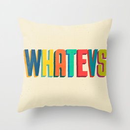 Whatevs Throw Pillow