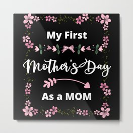My first Mothers day gift New mommy Anniversary Metal Print