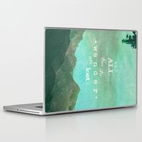 not all who wander are lost Laptop & iPad Skins featuring NOT ALL THOSE WHO WANDER ARE LOST by SUNLIGHT STUDIOS  Monika Strigel