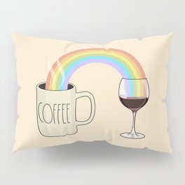 Coffee & Wine at the Ends of the Rainbow Pillow Sham