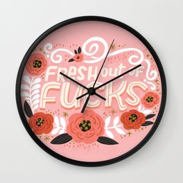 Sh*t People Say: Fresh Out of Fucks Wall Clock