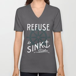Refuse to Sink Unisex V-Neck