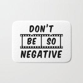 Don't Be So Negative Bath Mat