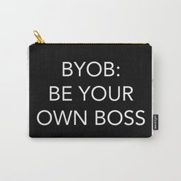 BYOB: BE YOUR OWN BOSS Carry-All Pouch