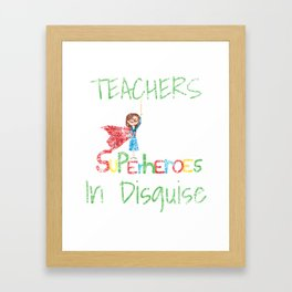 School Teachers Are Superheroes Distressed product Framed Art Print