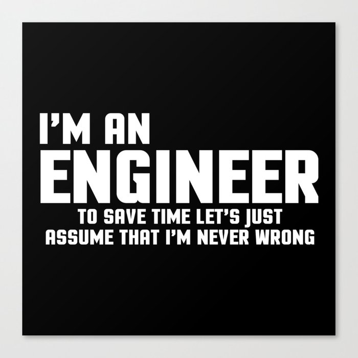 im-an-engineer-funny-quote-canvas.jpg