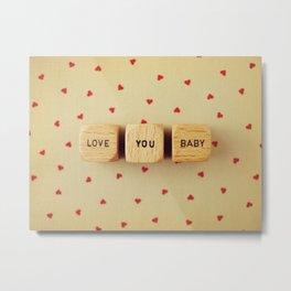 Love You Baby Metal Print