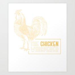 The Chicken Whisperer Farmer Farming Ranch Farm Design Art Print