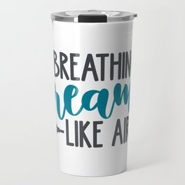 Breathing Dreams Like Air shirt tshirt tees Travel Mug