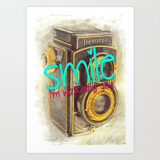 Smile, i'm watching you Art Print