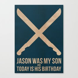 Jason Was My Son Canvas Print