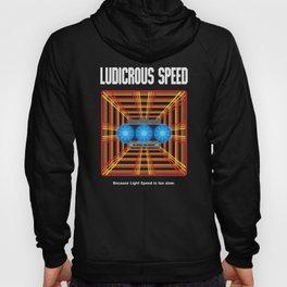 Ludicrous Speed Hoody