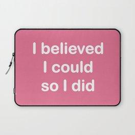 I believed - watermelon pink Laptop Sleeve