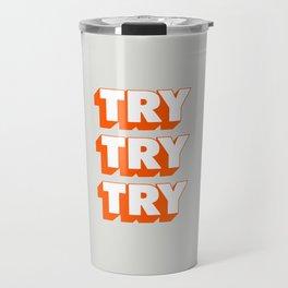 Try Try Try Travel Mug