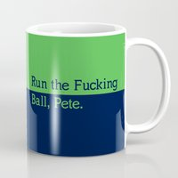 seahawks Mugs featuring Run the Fucking Ball Pete by Cussing Cups