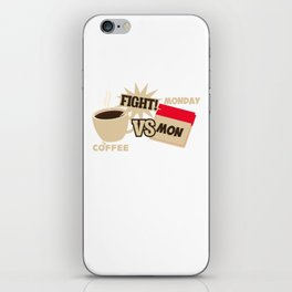 Coffee Versus Monday Fight! Funny Coffee & Monday iPhone Skin