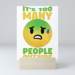 Introvert Too Many People Outside Mini Art Print