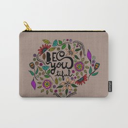 Be You-Tiful (color variation) Carry-All Pouch