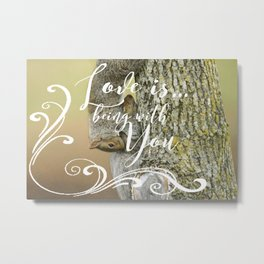 Love is being with you Metal Print