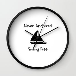 Never Anchored Sailing Free Lake and Ocean Travel Wall Clock