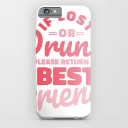 In case of loss or intoxication please give best friend back iPhone Case