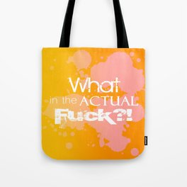 What in the Actual Fuck Typography Tote Bag