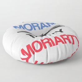 The Moran To My Moriarty. Floor Pillow