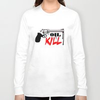 oil Long Sleeve T-shirts featuring Oil Kill by Dizes