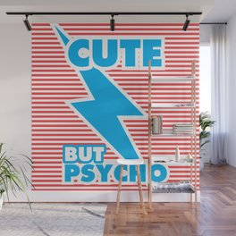Cute But Psycho (version 2) Wall Mural