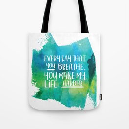 Michel Gerard - Every day that you breathe, you make my life harder - Green Version Tote Bag