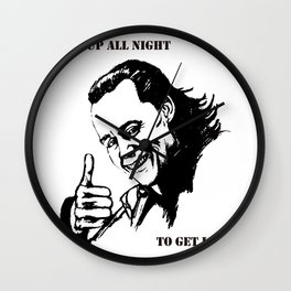 """I'm up all night to get LOKI"" Wall Clock"