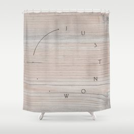 'Just now…' in faded wood Shower Curtain
