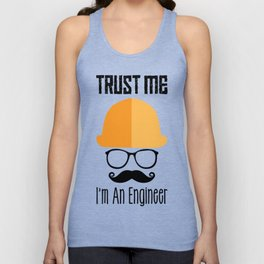 Trust Me I'm An Engineer Unisex Tank Top