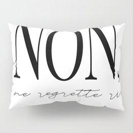 non, je ne regrette rien Pillow Sham