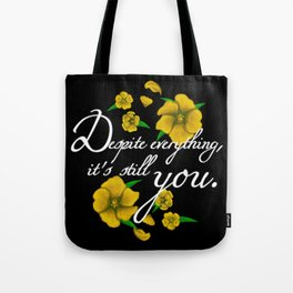 Despite Everything Tote Bag