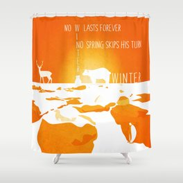 No winter lasts forever 8 Shower Curtain