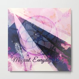 Magical. Everday. Self.  Metal Print