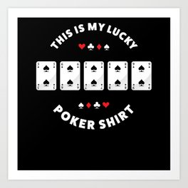 Lucky Poker Shirt   Funny Gambling Gift Art Print