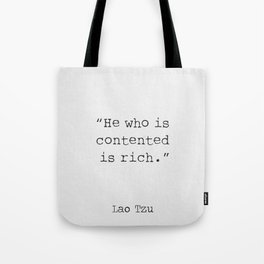 He who is contented is rich. Tote Bag