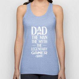 Dad...The Man The Myth The Legendary Gamer T-Shirt Unisex Tank Top