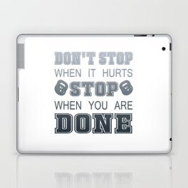 Don't Stop When It Hurts Laptop & iPad Skin