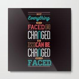 Lab No. 4 Not Everything James Baldwin Life Motivational Quotes Metal Print